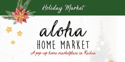 Aloha Home Market - Holiday Market!
