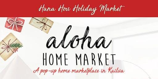 Aloha Home Market - Hana Hou Holiday Market!