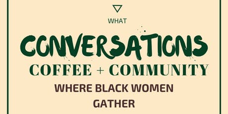 Conversations, Coffee, and Community - For Black Women tickets