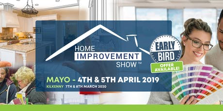 Home Improvement Show, Castlebar, Co Mayo April 4th & 5th 2020 tickets