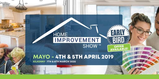 Home Improvement Show, Castlebar, Co Mayo April 4th & 5th 2020