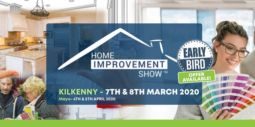 Home Improvement Show , The Hub , Kilkenny City  7th & 8th March 2020