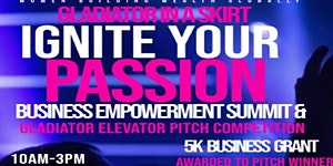 Ignite Your Passion Business Empowerment Summit &...
