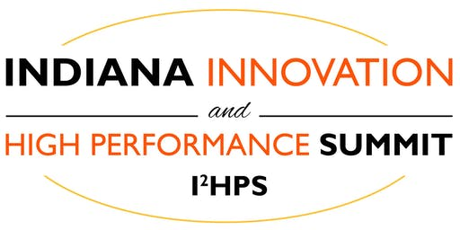 Indiana Innovation and High Performance Summit 2019 Attendee Registration