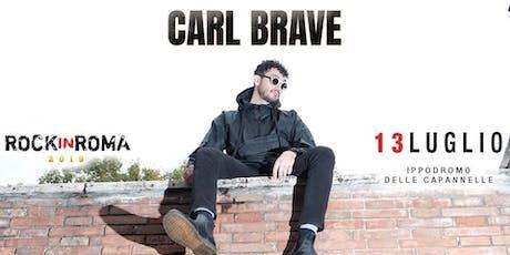 Eventi in Bus - CARL BRAVE - Rock in Roma biglietti