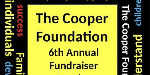 The Cooper Foundation's 6th Annual Fundraiser