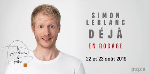 Simon Leblanc - DÉJÀ (en rodage)-22 août