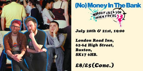 Nobody Likes You When You're 33 - Buxton Fringe tickets