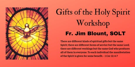 Gifts of the Holy Spirit (Workshop by Fr. Jim Blount, SOLT) tickets