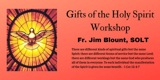 Gifts of the Holy Spirit (Workshop by Fr. Jim Blount, SOLT)