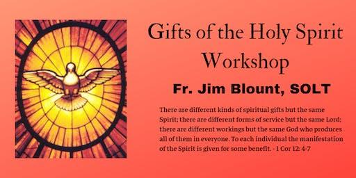 Gifts of the Holy Spirit (Workshop by Fr. Jim Blount, SOLT)