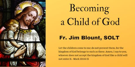 Becoming a Child of God (Presentation by Fr. Jim Blount for the Youth) tickets