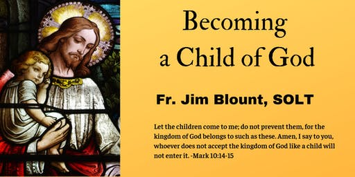 Becoming a Child of God (Presentation by Fr. Jim Blount for the Youth)