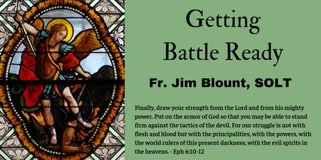 Getting Battle Ready (Mass/Healing Service for Young Adults by Fr. Blount) tickets