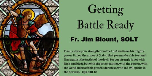 Getting Battle Ready (Mass/Healing Service for Young Adults by Fr. Blount)