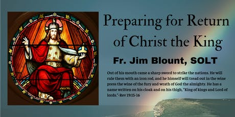 Preparing for Return of Christ the King (Presentation by Fr. Jim Blount) tickets