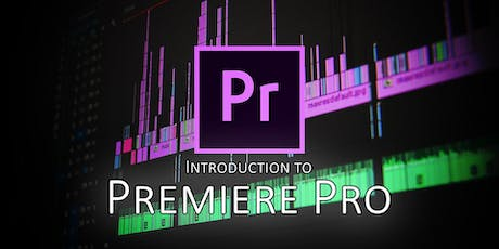 Intro to Editing in Premiere Pro tickets