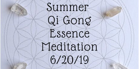 Summer Qi Gong Essence Meditation-with Erik Harris and John Odlum-Qi gong, aromatherapy, crystal healing, guided meditation, and sound healing  tickets
