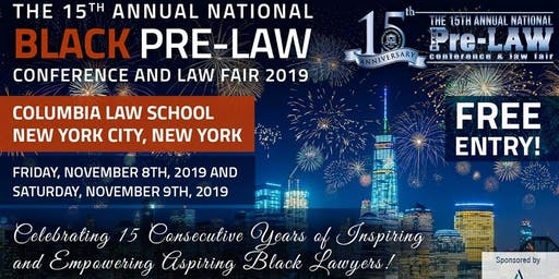 The 15th Annual National Black Pre-Law Conference and Law Fair 2019 Sponsored by AccessLex Institute(R)