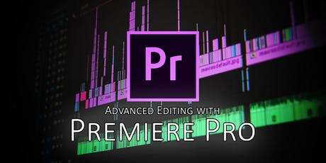 Advanced Editing with Premiere Pro tickets