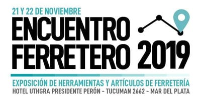 ENCUENTRO FERRETERO - Mar del Plata - 2019
