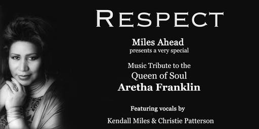 RESPECT - A  Music Concert Tribute To Aretha (presented by Miles Ahead)