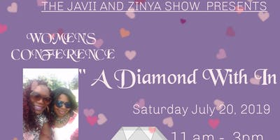 """The Javii and Zinya Show/ Women's Conference """"A Diamond With In"""""""