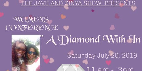 "The Javii and Zinya Show/ Women's Conference ""A Diamond With In"" tickets"