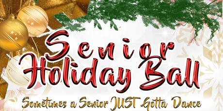 Senior Holiday Ball 2019  6pm -10pm tickets