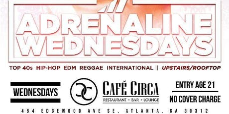 ADENALINE WEDNESDAYS at CAFE CIRCA tickets
