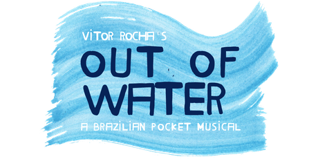 Out Of Water - A Brazilian Pocket Musical tickets