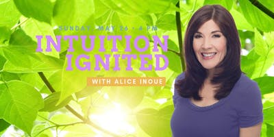 Increase Your Intuitive Powers with Alice Inoue