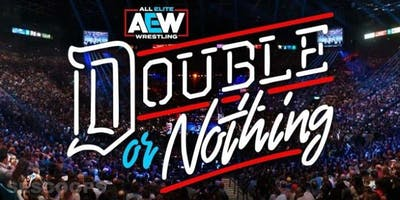 AEW Double or Nothing Viewing Party (Tru Heels take over ) Taurus Bday Celebration