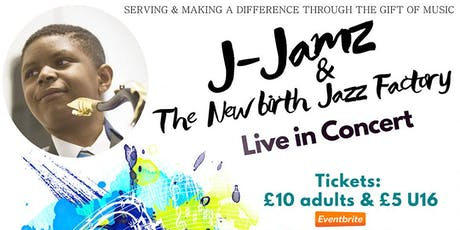 J-Jamz & The New Birth Jazz Factory Live in Concert tickets