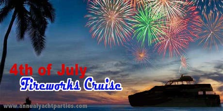 4th of July Fireworks Cruise - 2ND YACHT tickets