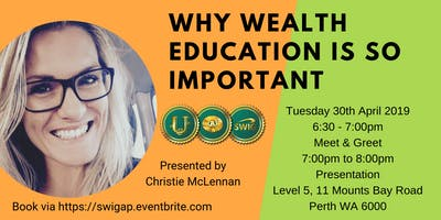 SWIG PERTH  - Why wealth education is important and how you can benefit from it