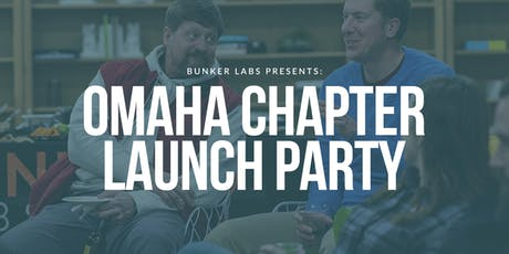 Bunker Labs Presents: Omaha Chapter Launch Party  tickets