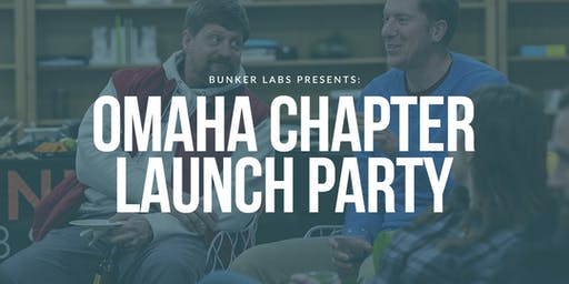Bunker Labs Presents: Omaha Chapter Launch Party