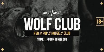 WOLF CLUB Pt.14 // 18 Mei