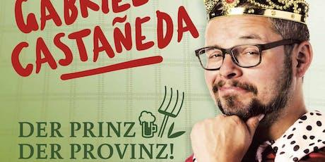 Gabriel Castañeda - Der Prinz der Provinz im Bierstindl Tickets