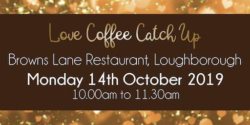 Loughborough #LoveBiz Coffee Catch Up Networking Event