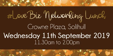 Solihull #LoveBiz Networking Lunch Event tickets