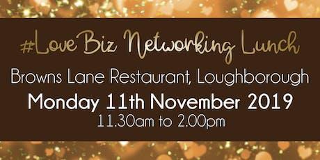 Loughborough #LoveBiz Networking Lunch Event tickets