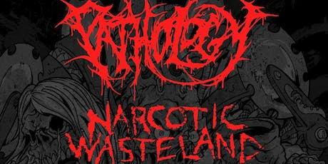 Pathology & Narcotic Wasteland - A 175 Concert Experience! tickets