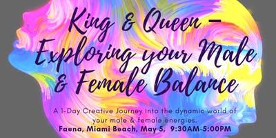 King & Queen: Exploring Your Male and Female Balance