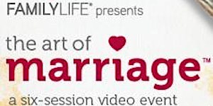 Family Life Presents The Art of Marriage Video Conferen...