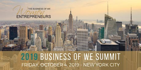 The Business of WE (Women Entrepreneurs) 2019 Summit tickets