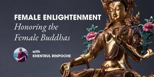 Honoring the Female Buddhas with Shar Khentrul Rinpoche