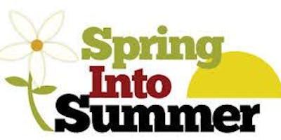 Spring Into Summer Craft & Vendor Show
