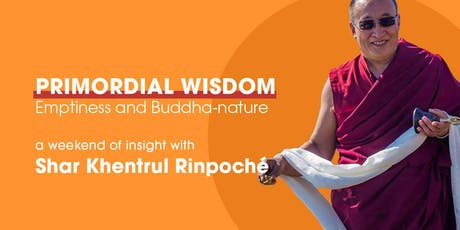 Primordial Wisdom: Emptiness and Buddha-nature tickets